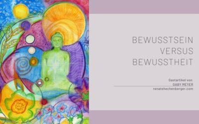 Bewusstsein versus Bewusstheit